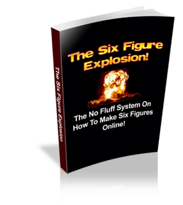 Product picture The Six Figure Explosion***Sale